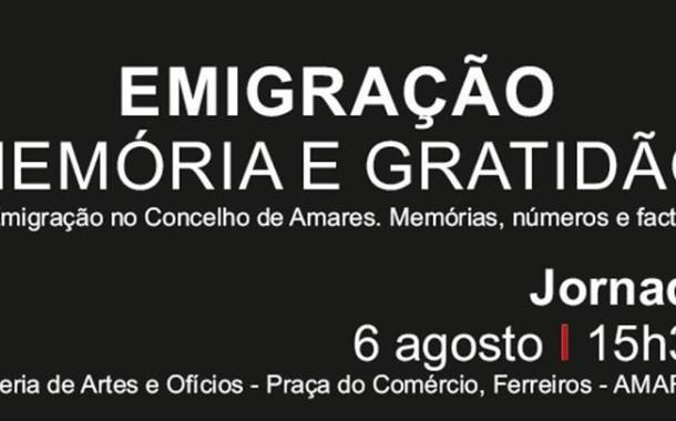 """Amares. """"Emigração – Memória e Gratidão"""" na Praça do Comércio no dia 6 de Agosto"""