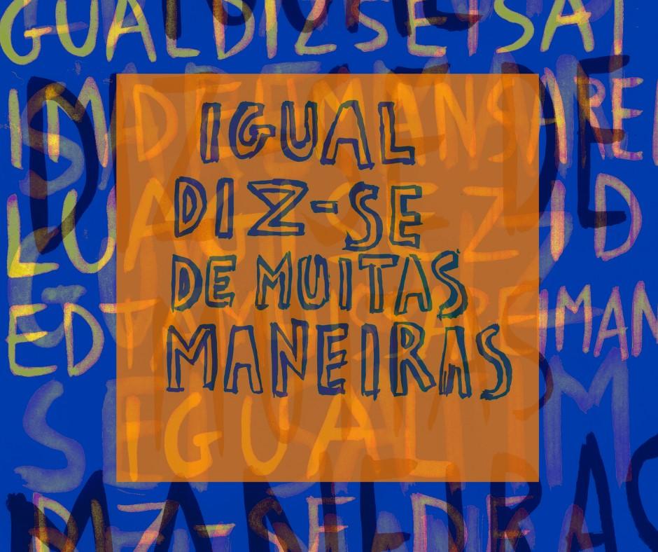 Open Call apela à participação de Braga no espectáculo de comunidade 'Igual diz-se de muitas maneiras'