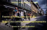 """""""No início da pandemia, Braga viveu momentos muito difíceis"""", diz Altino Bessa com os gestos largos, acentuando as palavras. """"Os meses de Março e Abril foram mesmo dramáticos"""", confessa o vereador da Protecção Civil. Hoje, quando os números do covid-19 duplicam a cada duas semanas, a pergunta que todos fazem é """"o que fazer?""""…"""