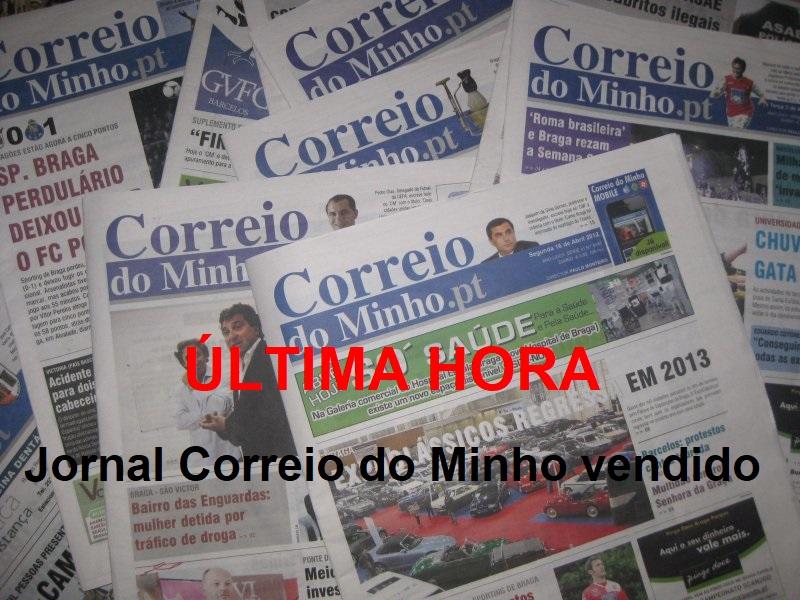 ÚLTIMA HORA. Jornal Correio do Minho vendido
