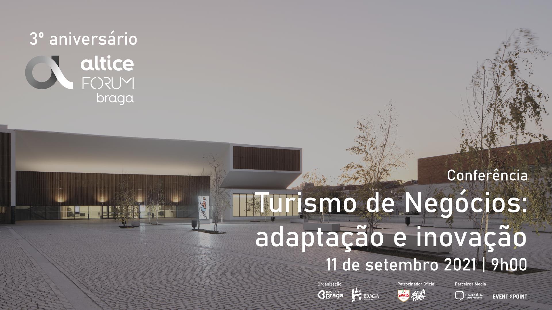 Altice Forum Braga assinala terceiro aniversário com reflexão sobre inovação no turismo de negócios este sábado